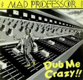 Mad Professor - Dub Me Crazy Pt. 1 (Ariwa) LP